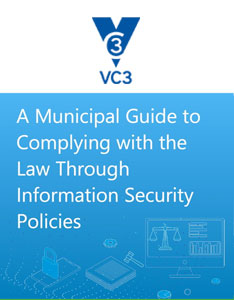 A municipal guide to complying with the law through information security policies preview